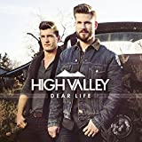 Songtexte von High Valley - Dear Life