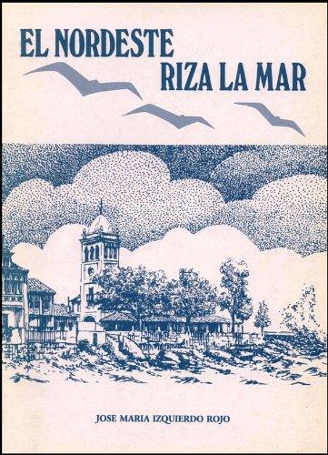 El Nordeste riza la mar por José María Izquierdo Rojo