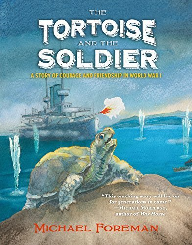 The Tortoise and the Soldier: A Story of Courage and Friendship in World War I by Michael Foreman (2015-11-24)