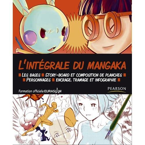 L'INTEGRALE DU MANGAKA: Guide de formation Eurasiam au manga