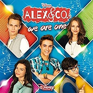Alex & Co: We Are One