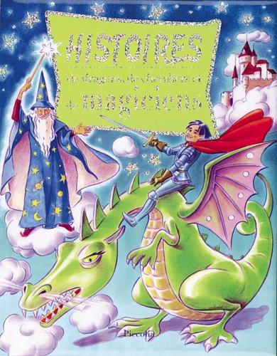 Histoires de dragons, de chevaliers et de magiciens