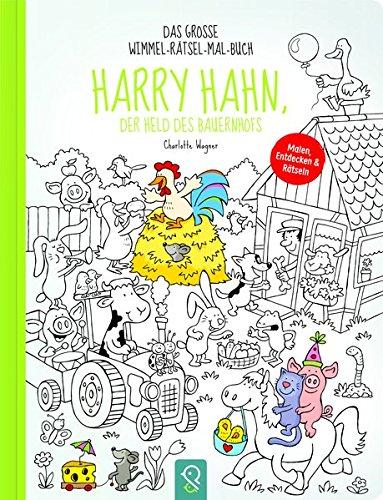 Harry Hahn, der Held des Bauernhofs: Das große Wimmel-Rätsel-Mal-Buch (Bauernhof Hahn)