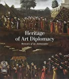Heritage of Art Diplomacy: Memoirs of an Ambassador