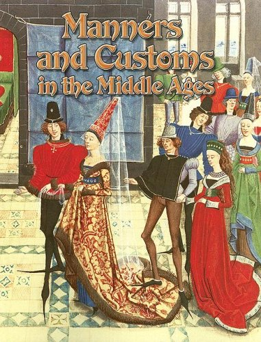 Manners and Customs in the Middle Ages (Medieval World) por Marsha Groves
