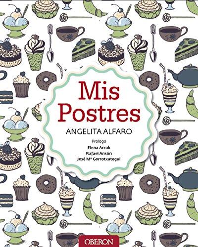 Mis postres (Libros Singulares) por Angelita Alfaro Vidorreta