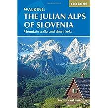 The Julian Alps of Slovenia: Mountain Walks and Short Treks