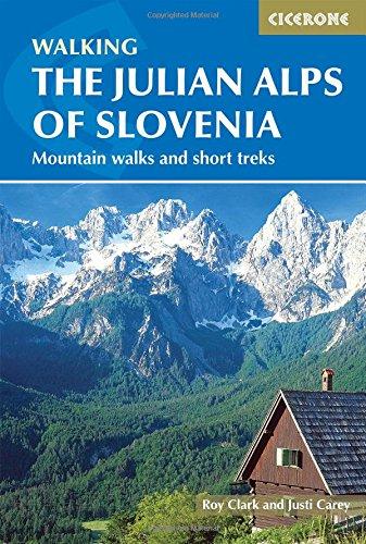 The Julian Alps of Slovenia: Mountain Walks and Short Treks (Cicerone Walking Guide) por Justi Carey, Roy Clark