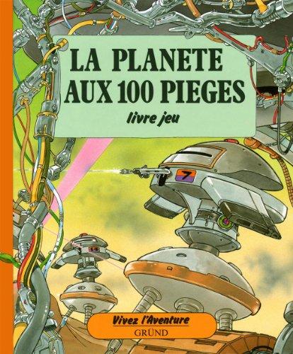 La Planète aux 100 pièges par Patrick Burston