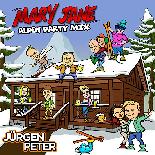 Jürgen Peter - Mary Jane (Alpen Party Mix)
