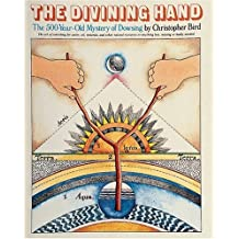 The Divining Hand: The 500 Year-Old Mystery of Dowsing