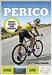 Las escapadas de Perico: Rutas en bic...