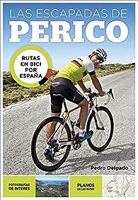 Las escapadas de Perico par Pedro Delgado