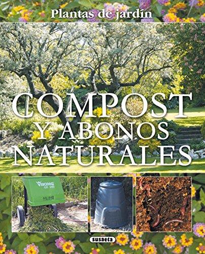 Compost Y Abonos Naturales (Plantas De Jardin) (Plantas De Jardín) por Equipo Susaeta