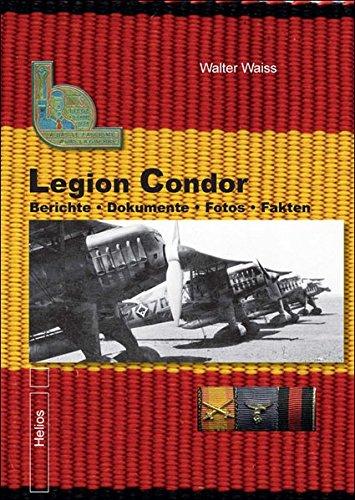 Legion Condor Band 2: Berichte • Dokumente • Fotos • Fakten