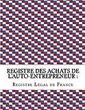 Telecharger Livres Registre des achats de l auto entrepreneur Conforme aux obligations comptables des auto entrepreneurs (PDF,EPUB,MOBI) gratuits en Francaise