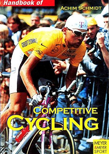 Handbook of Competitive Cycling: Training, Keep Fit, Tactics (Meyer & Meyer sport) por Achim Schmidt