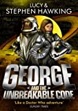 George and the Unbreakable Code by Stephen Hawking Lucy Hawking (2014-06-05)