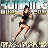 Running Music 2017 Top 100 Workout Hits (2 Hr Trance Dance Fitness DJ Mix)