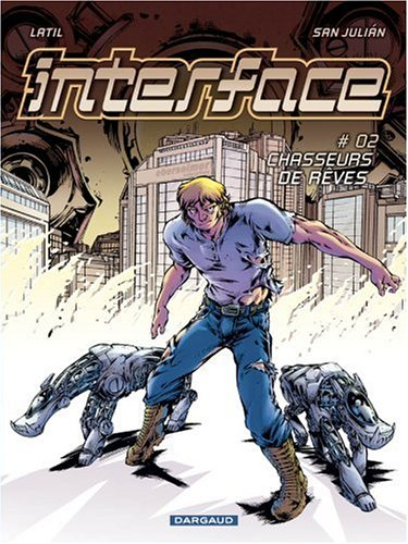 Interface, Tome 2 : Chasseurs de rêves