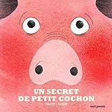 Un secret de Petit Cochon / Philippe Jalbert | Jalbert, Philippe (1971-....). Auteur
