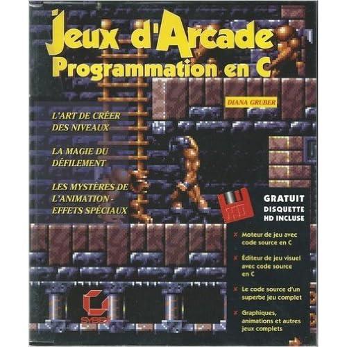 JEUX D'ARCADE - PROGRAMMATION EN C de Diana Gruber ( 1 décembre 1995 )