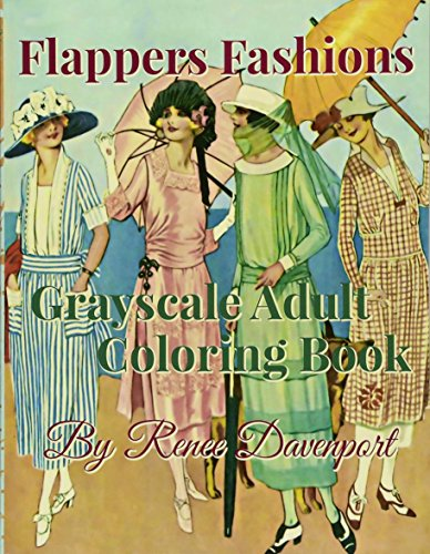 Flappers Fashions Grayscale Adult Coloring Book por Renee Davenport