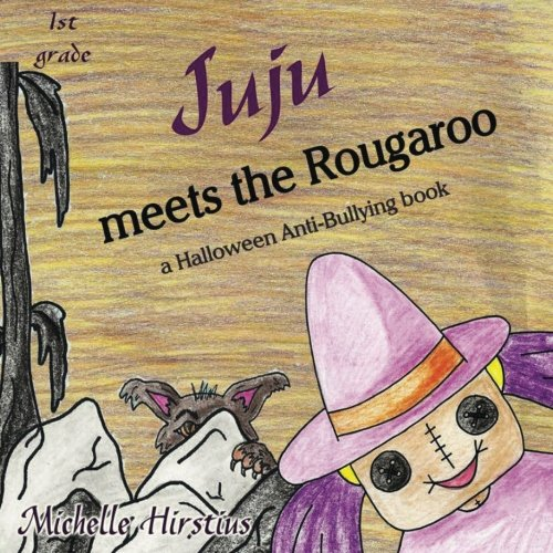 (Juju meets the Rougaroo - a Halloween Anti-Bullying book (Juju the GOOD voodoo, Band 7))