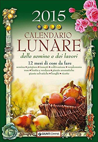 Calendario Delle Semine Pdf.Scaricare Calendario Lunare Delle Semine E Dei Lavori 2015