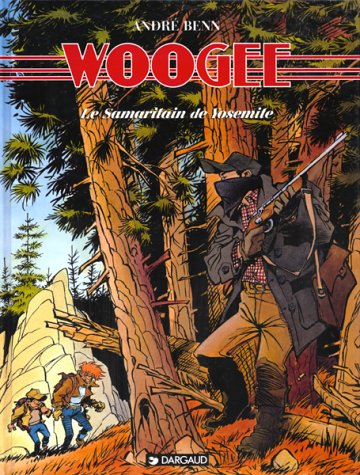 Woogee, tome 4 : Le Samaritain de Yosémite