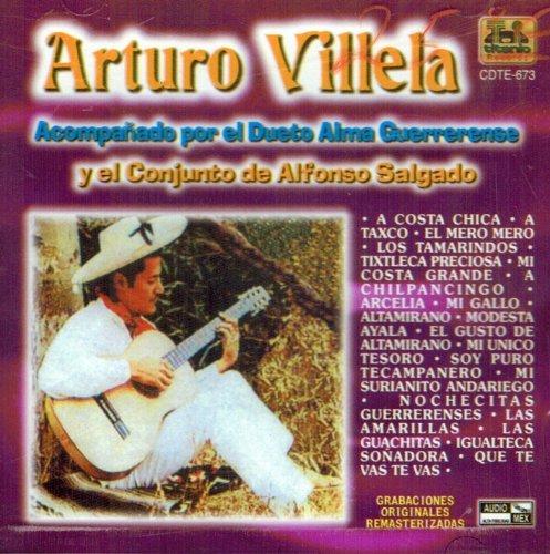 Arturo Villela Acompanado Por Dueto Alma Guerrerense Y El Conjunto De Alfonso Salgado by Arturo Villela (2002-08-03)