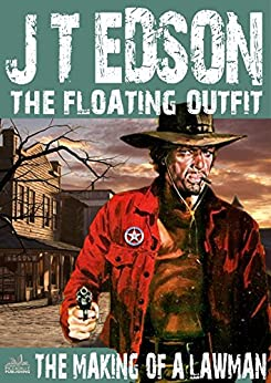 Descargar Libro The Floating Outfit 26: The Making of a Lawman (A Floating Outfit Western) Como Bajar PDF Gratis