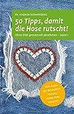 50 Tipps, damit die Hose rutscht! Ohne Diät genussvoll abnehmen - Band 1