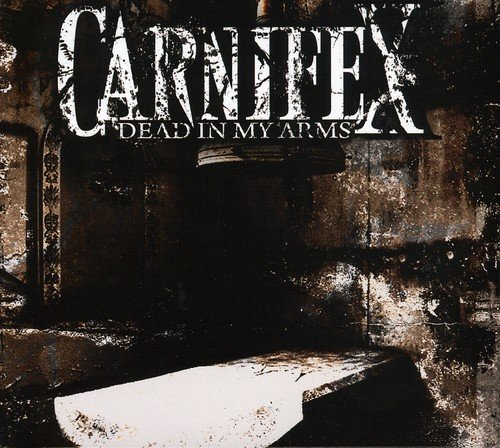 Carnifex: Dead in My Arms (Audio CD)