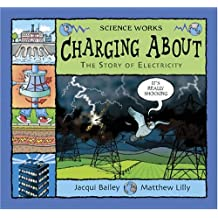 Charging About: The Story of Electricity