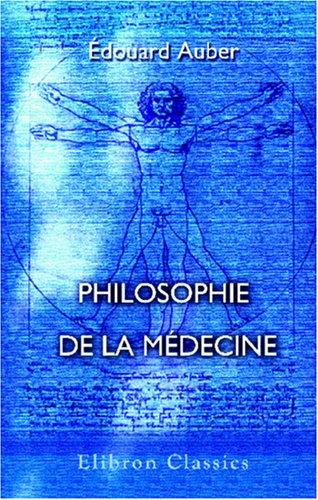 Philosophie de la médecine par Théophile Charles Emmanuel Édouard Auber