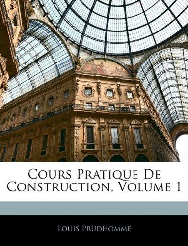 Cours Pratique de Construction, Volume 1 par Louis Prudhomme