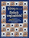 Ripley's Einfach unglaublich! Deutsche Ausgabe 2007 - Robert L. Ripley
