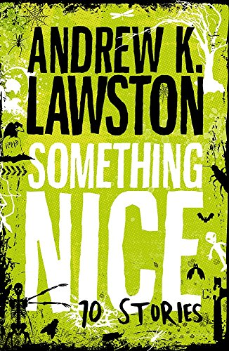 Something Nice - 10 Stories by Andrew Lawston