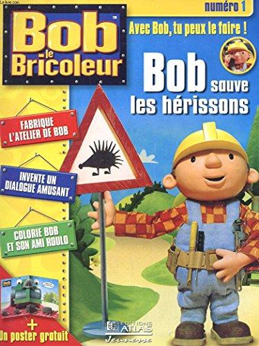 Bob le bricoleur - n°1 - avec bob tu peux le faire - bob sauve les herissons - fabrique l'atelier de bob - invente un dialogue amusant - colorie bob et san ami roulo