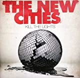 Songtexte von The New Cities - Kill the Lights