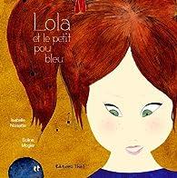 Lola et le petit pou bleu par Isabelle Noisette