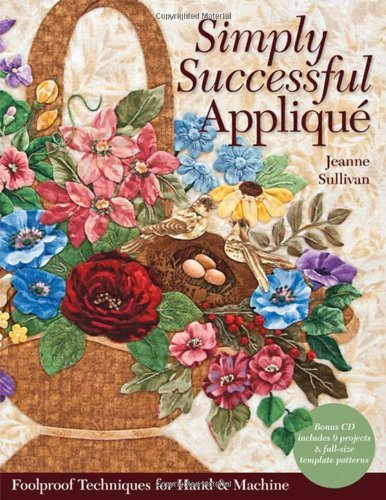 simply-successful-applique-foolproof-technique-9-projects-for-hand-machine-by-jeanne-sullivan-15-nov