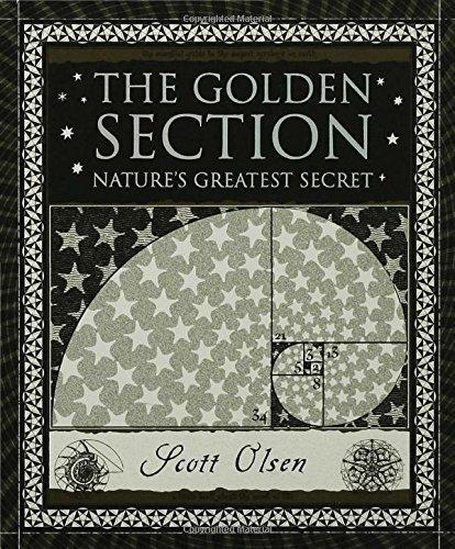 The Golden Section: Nature's Greatest Secret (Wooden Books) by Olsen, Scott, Olson, Scott (2006) Hardcover