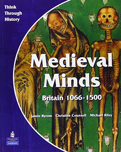 Medieval Minds Pupil's Book Britain 1066-1500..