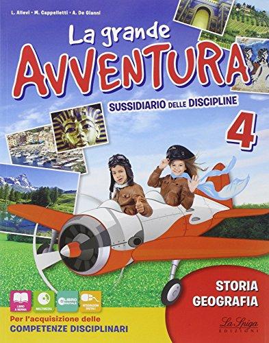 La grande avventura. Sussidiario di stoira e geografia. Per la 4 classe elementare. Con e-book. Con espansione online