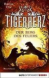 Tigerherz - Der Berg des Feuers: Band 3