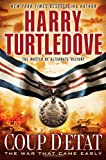 Coup D'Etat (War That Came Early (Del Rey Paperback))