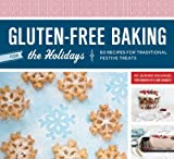 Gluten-Free Baking for the Holidays: 60 Recipes for Traditional Festive Treats by Jeanne Sauvage (2012-10-10)