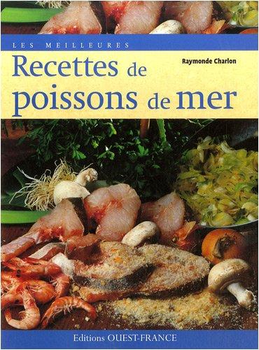 Les meilleures recettes de poissons de mer par Raymonde Charlon